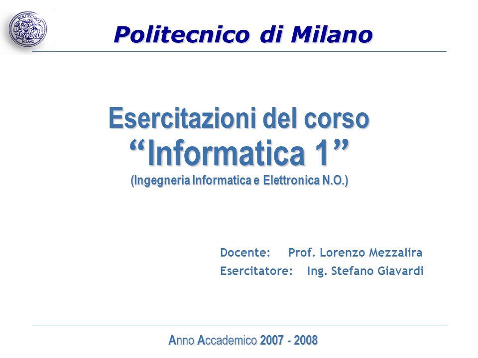 Docente: Prof. Lorenzo Mezzalira Esercitatore: Ing. Stefano Giavardi