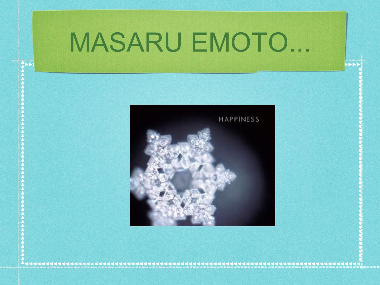 MASARU EMOTO...