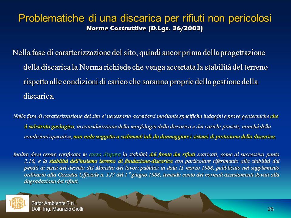Problematiche di una discarica per rifiuti non pericolosi Norme Costruttive (D.Lgs. 36/2003)