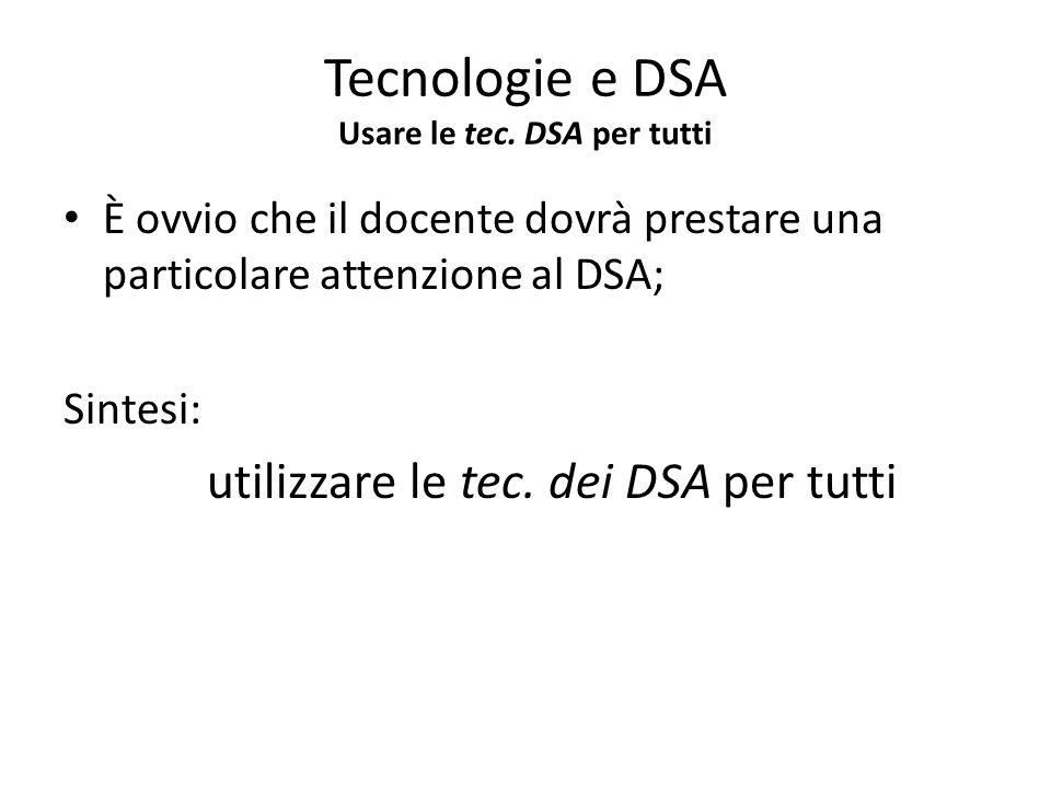 Tecnologie e DSA Usare le tec. DSA per tutti