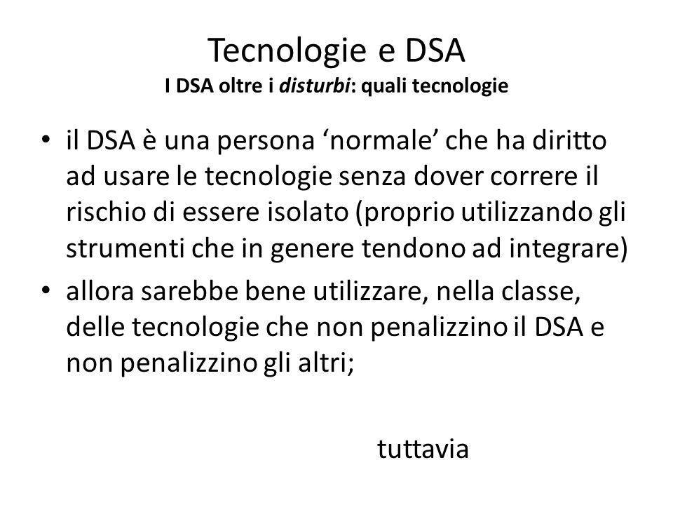 Tecnologie e DSA I DSA oltre i disturbi: quali tecnologie
