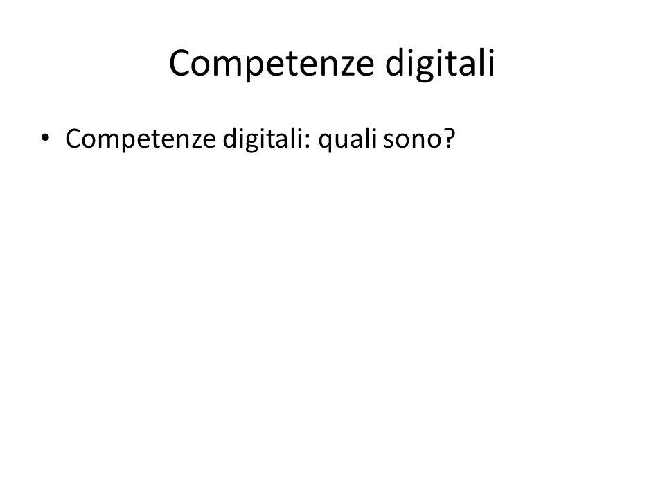 Competenze digitali Competenze digitali: quali sono