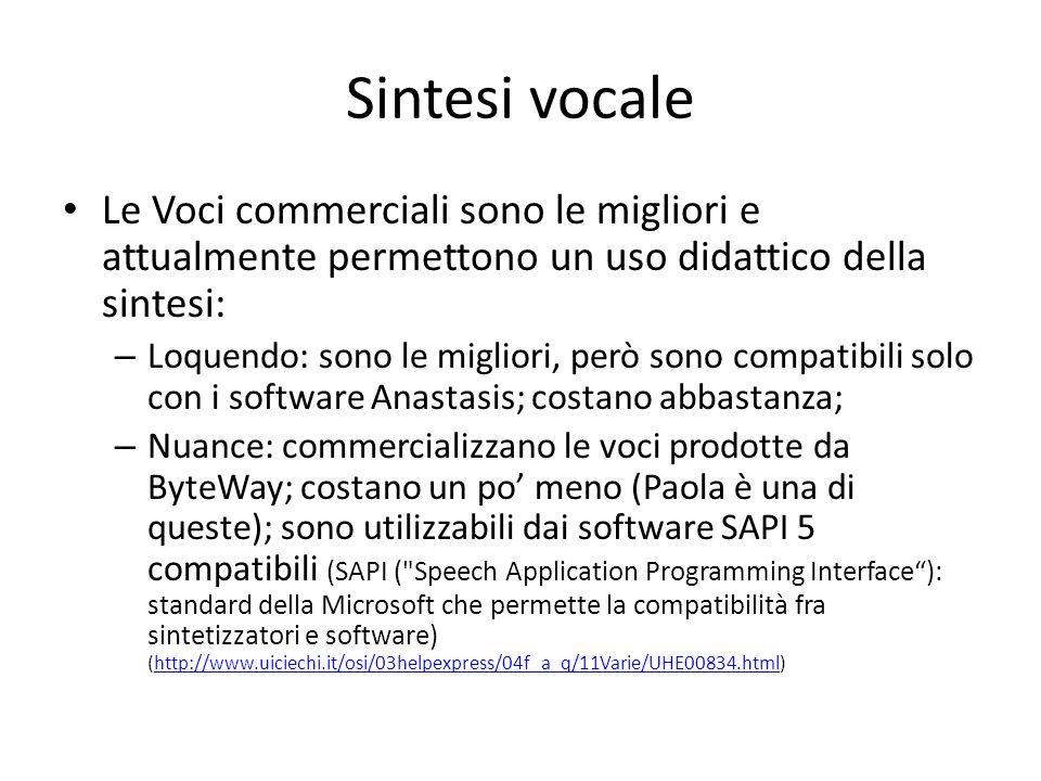 Sintesi vocale Le Voci commerciali sono le migliori e attualmente permettono un uso didattico della sintesi: