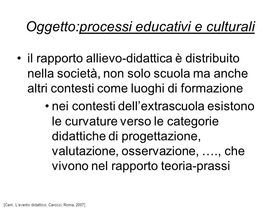 Oggetto:processi educativi e culturali