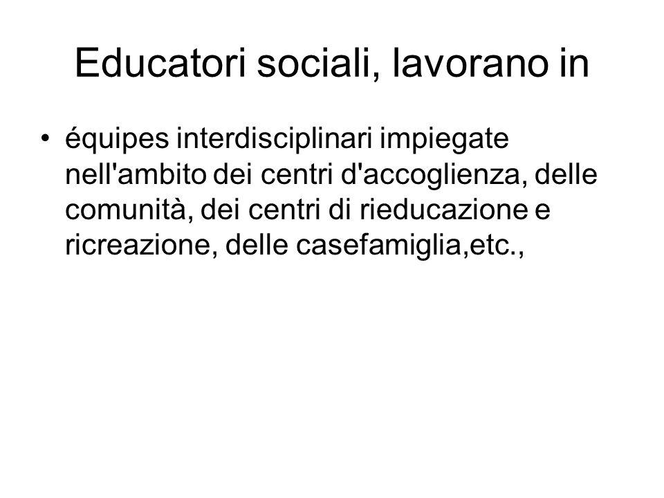 Educatori sociali, lavorano in
