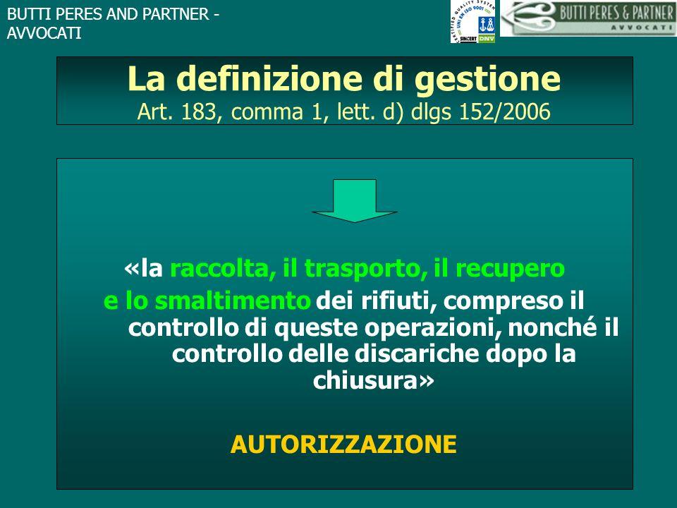 La definizione di gestione Art. 183, comma 1, lett. d) dlgs 152/2006