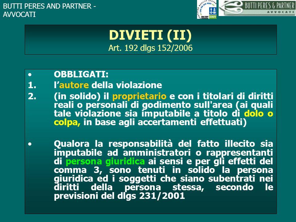 DIVIETI (II) Art. 192 dlgs 152/2006 OBBLIGATI: