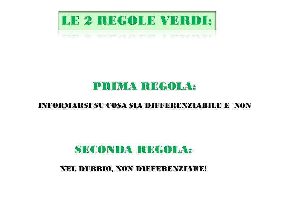 LE 2 REGOLE VERDI: PRIMA REGOLA: SECONDA REGOLA: