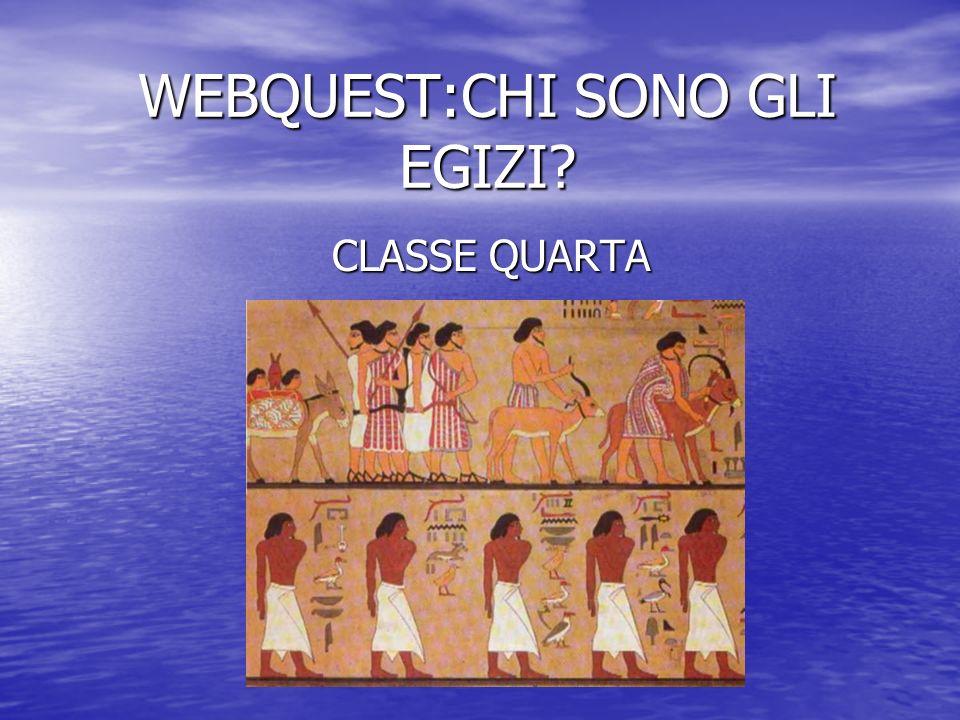 WEBQUEST:CHI SONO GLI EGIZI