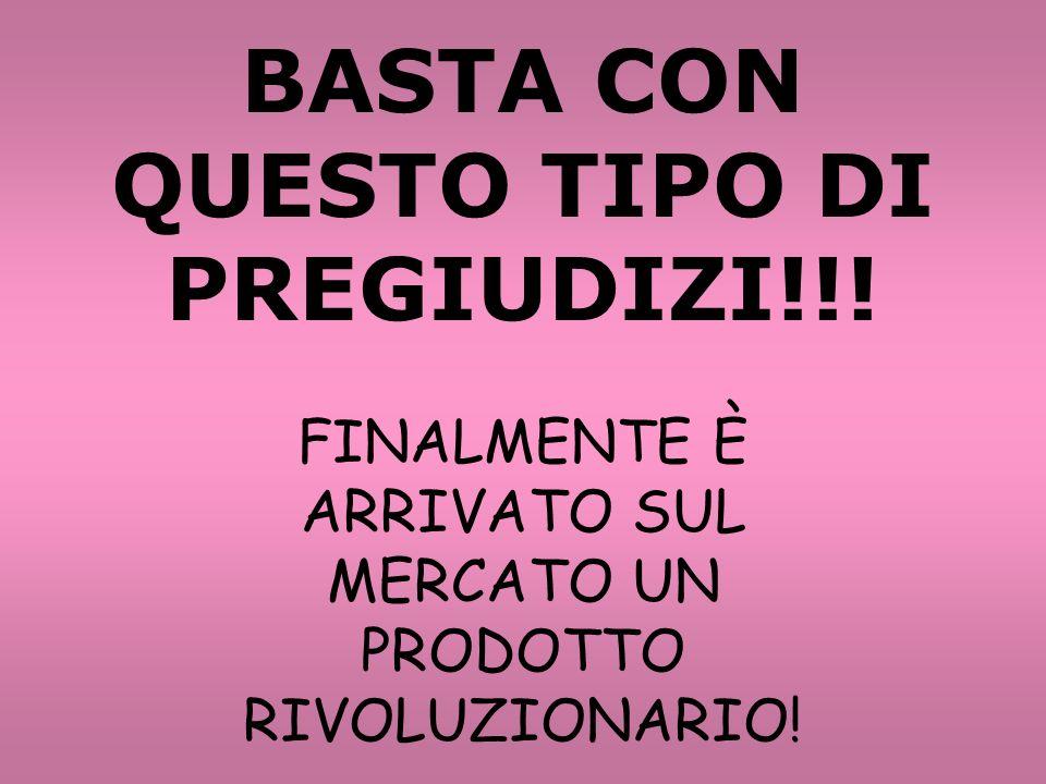 BASTA CON QUESTO TIPO DI PREGIUDIZI!!!