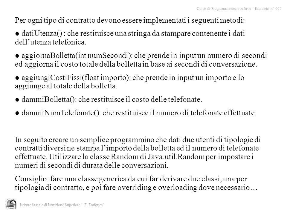 dammiBolletta(): che restituisce il costo delle telefonate.