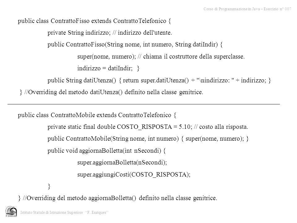 public class ContrattoFisso extends ContrattoTelefonico {