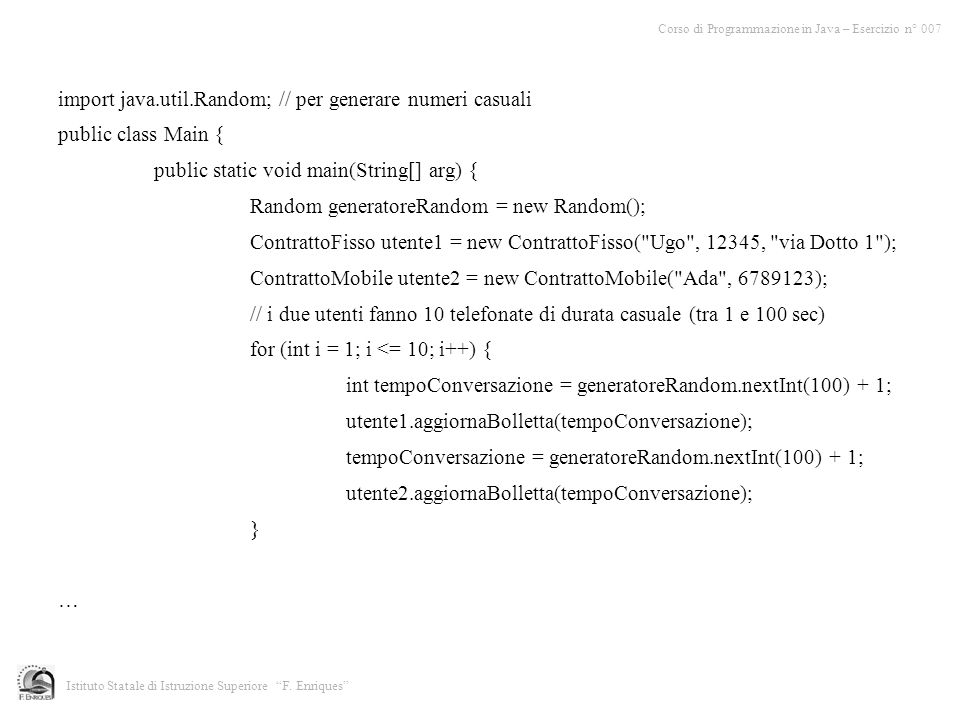 import java.util.Random; // per generare numeri casuali