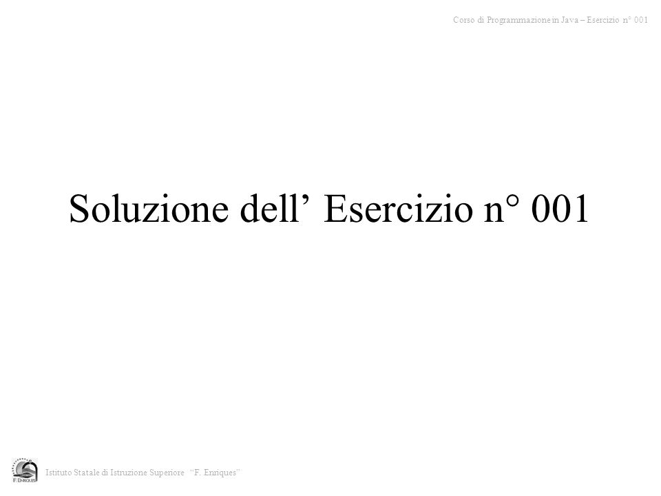 Soluzione dell' Esercizio n° 001