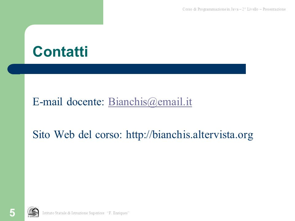 Contatti E-mail docente: Bianchis@email.it