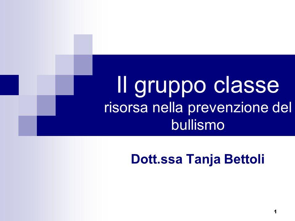 Il gruppo classe risorsa nella prevenzione del bullismo Dott