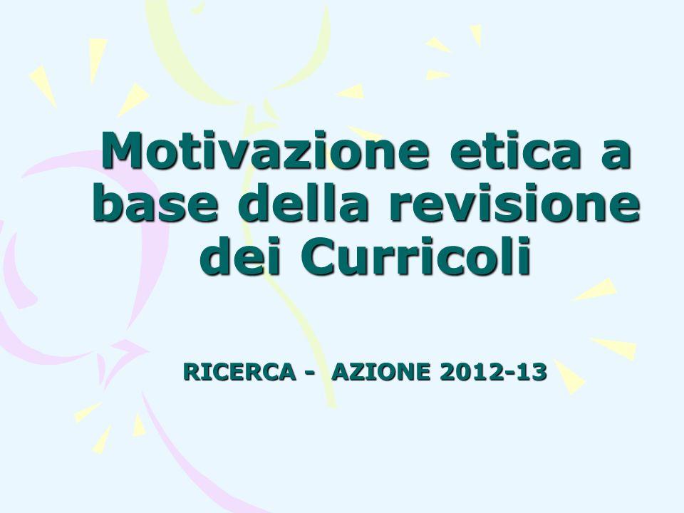 Motivazione etica a base della revisione dei Curricoli