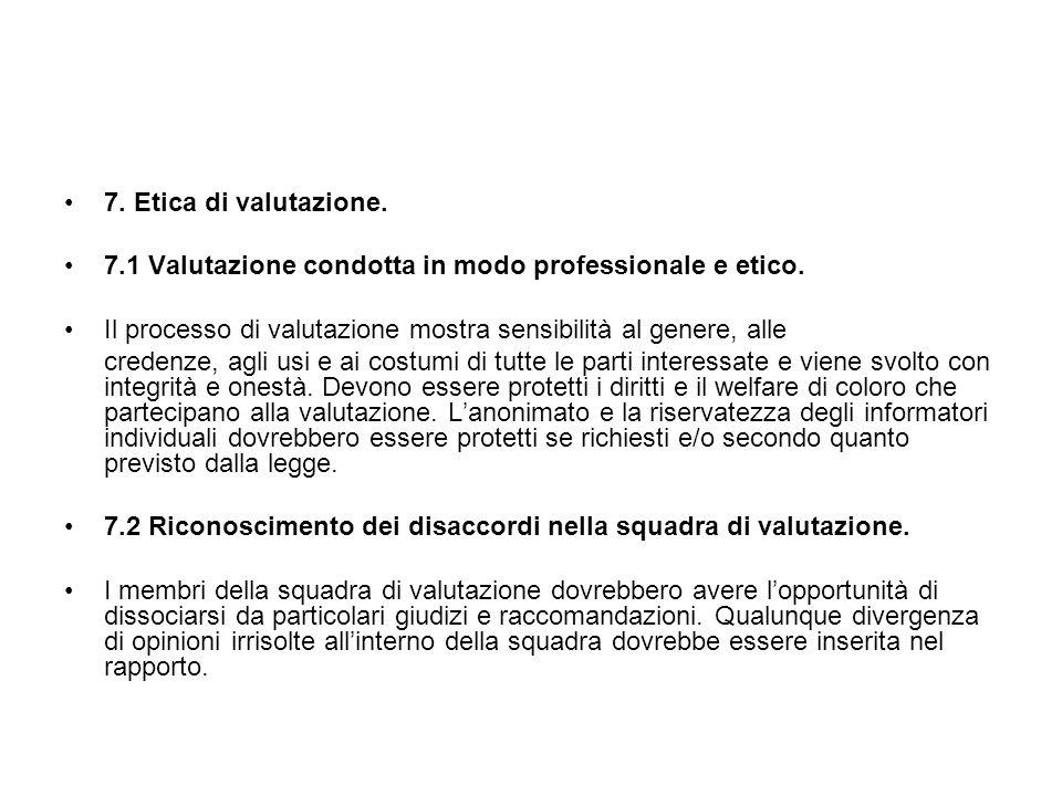 7. Etica di valutazione. 7.1 Valutazione condotta in modo professionale e etico. Il processo di valutazione mostra sensibilità al genere, alle.