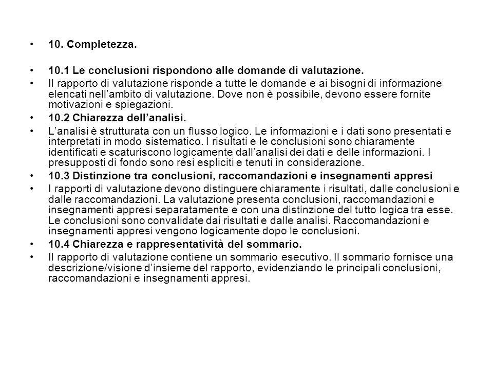 10. Completezza. 10.1 Le conclusioni rispondono alle domande di valutazione.