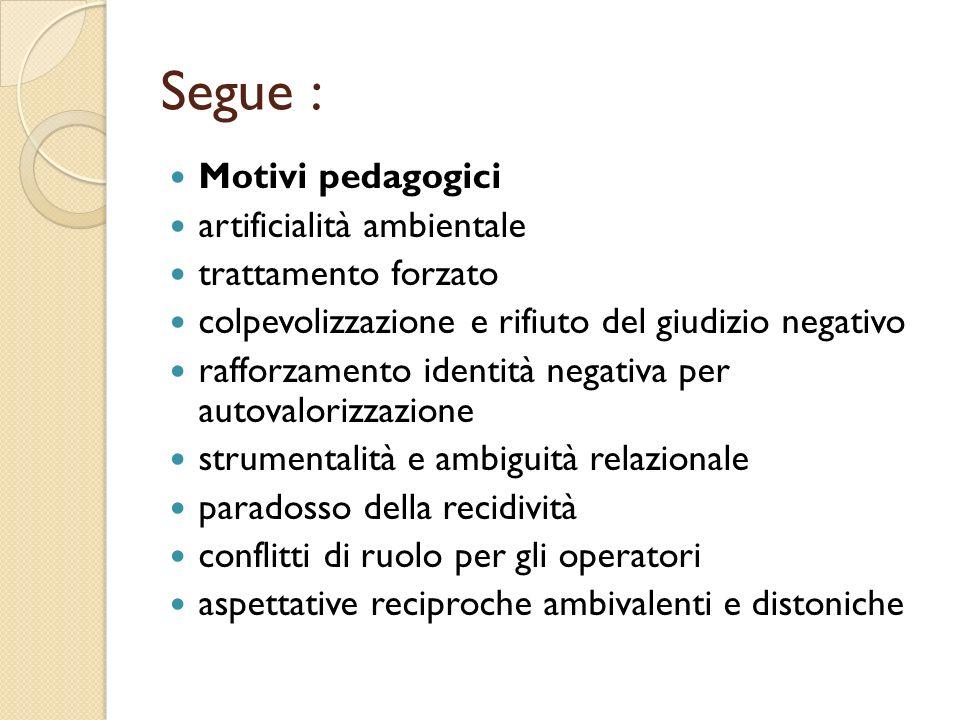 Segue : Motivi pedagogici artificialità ambientale trattamento forzato