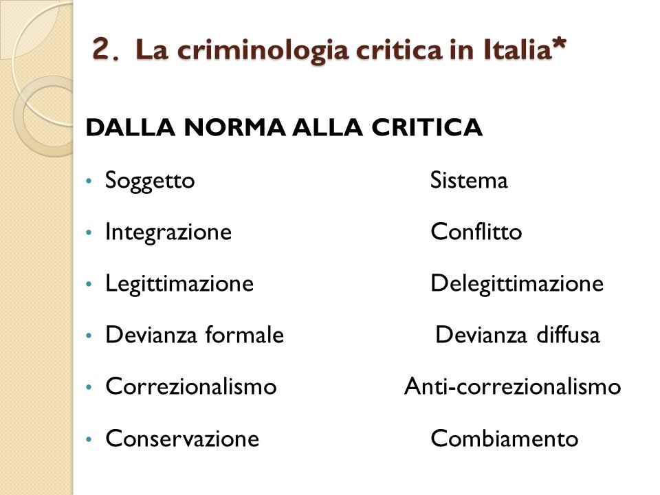 2. La criminologia critica in Italia*