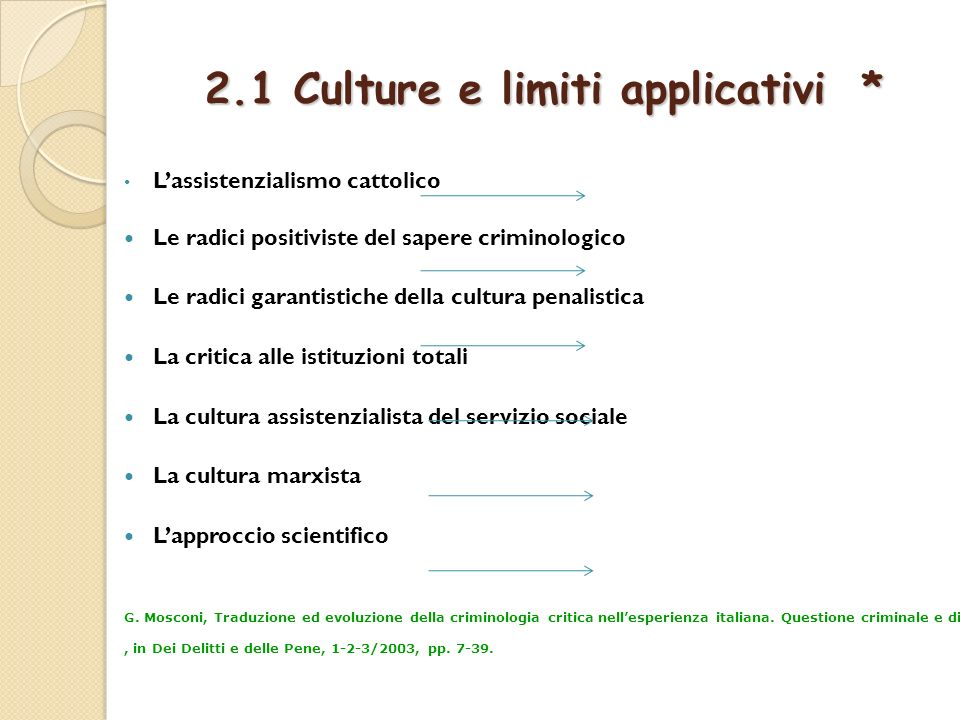 2.1 Culture e limiti applicativi *