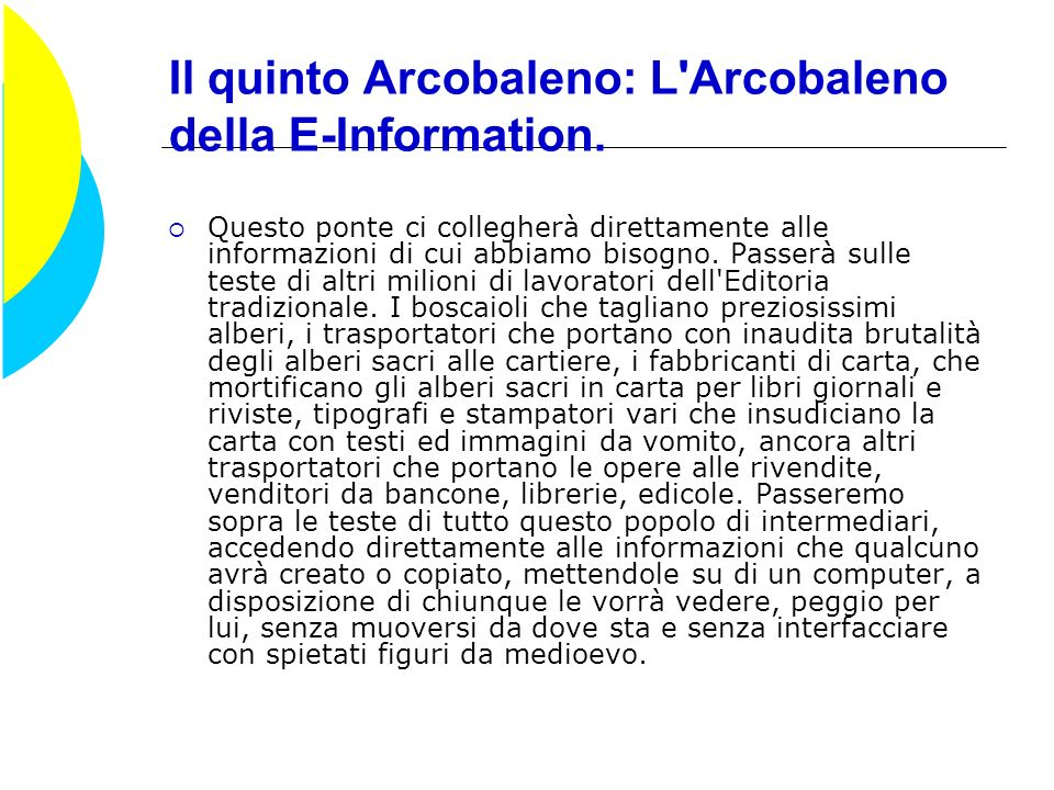 Il quinto Arcobaleno: L Arcobaleno della E-Information.