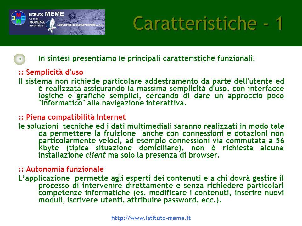 Caratteristiche - 1 In sintesi presentiamo le principali caratteristiche funzionali. :: Semplicità d uso.