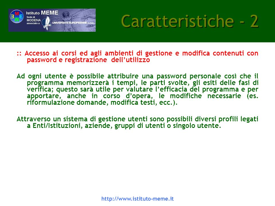 Caratteristiche - 2 :: Accesso ai corsi ed agli ambienti di gestione e modifica contenuti con password e registrazione dell'utilizzo.