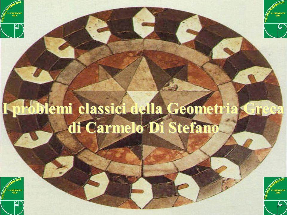 I problemi classici della Geometria Greca