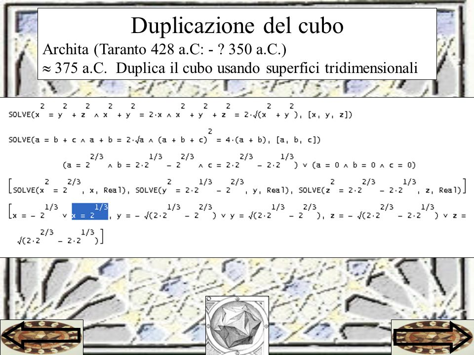 Duplicazione del cubo Archita (Taranto 428 a.C: - 350 a.C.)