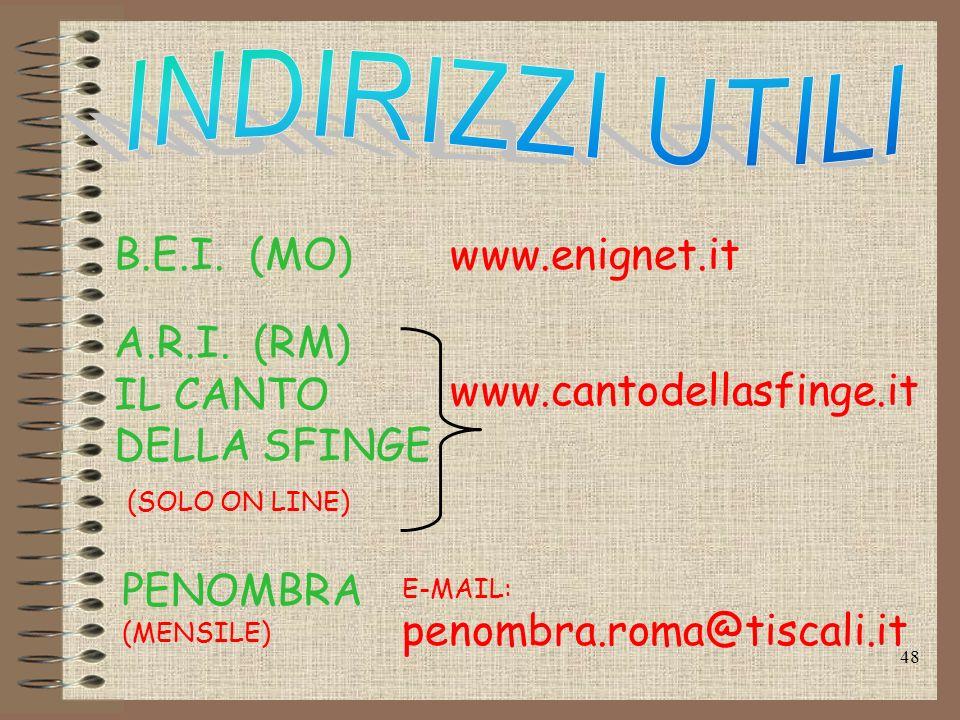 B.E.I. (MO) www.enignet.it A.R.I. (RM) IL CANTO DELLA SFINGE