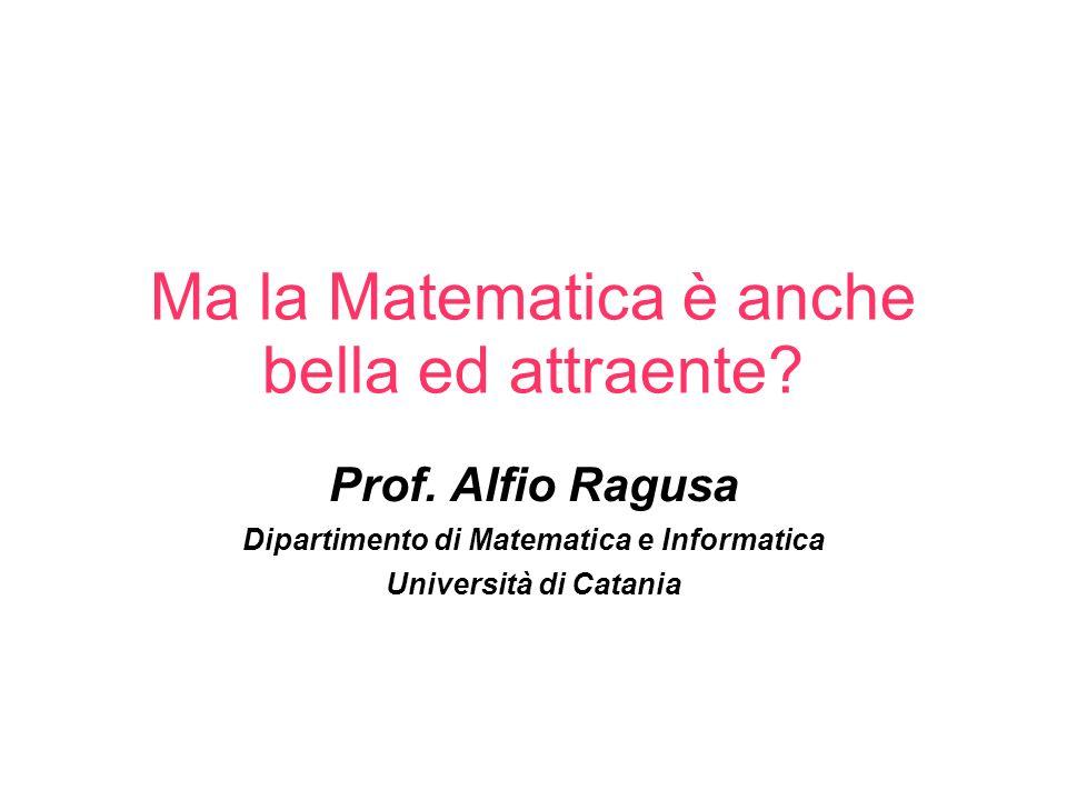Ma la Matematica è anche bella ed attraente