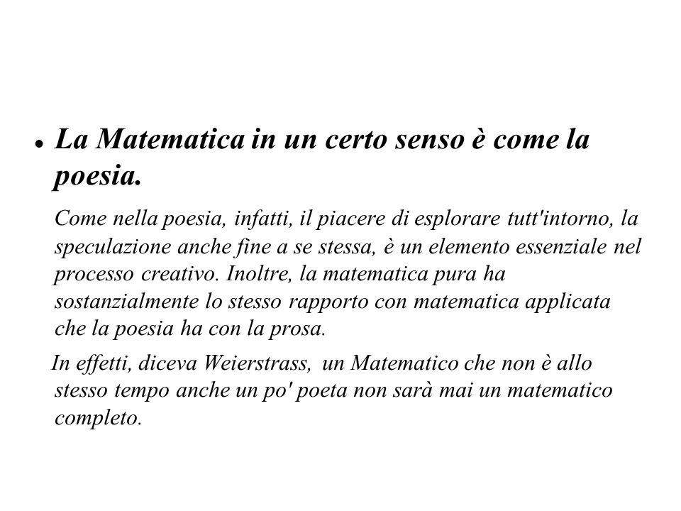 La Matematica in un certo senso è come la poesia.