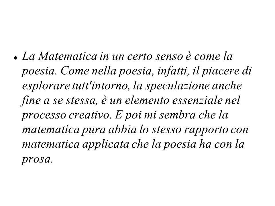 La Matematica in un certo senso è come la poesia