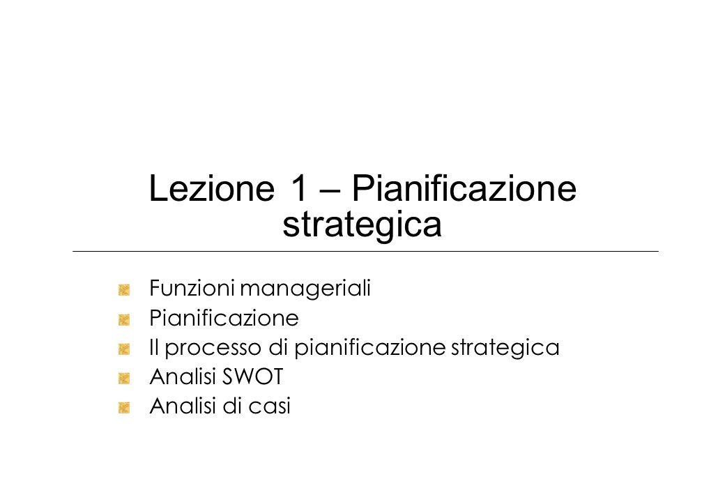 Lezione 1 – Pianificazione strategica