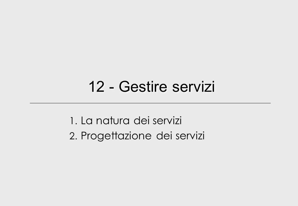 La natura dei servizi Progettazione dei servizi