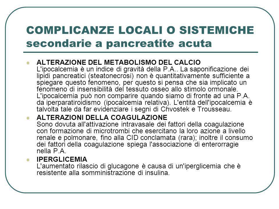 COMPLICANZE LOCALI O SISTEMICHE secondarie a pancreatite acuta