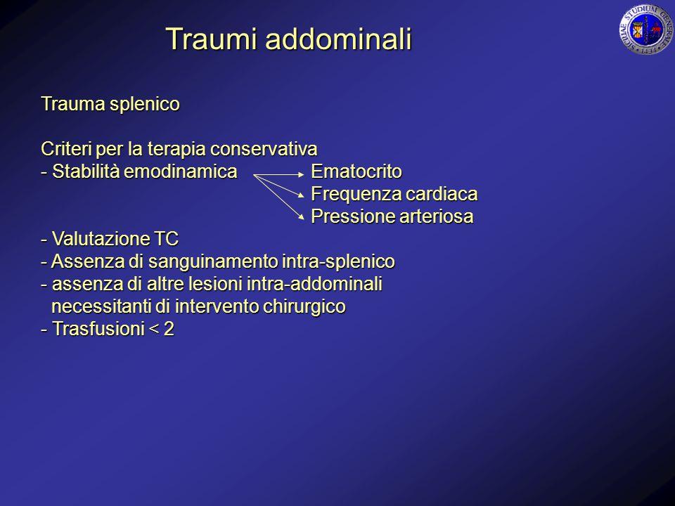 Traumi addominali Trauma splenico Criteri per la terapia conservativa