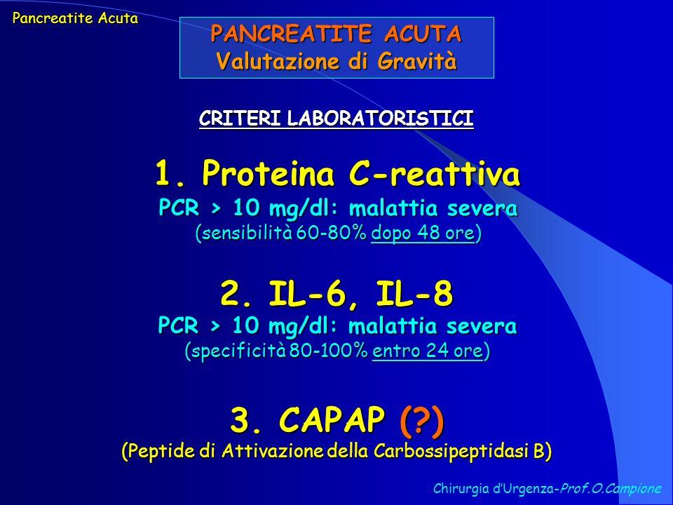 1. Proteina C-reattiva 2. IL-6, IL-8 3. CAPAP ( )