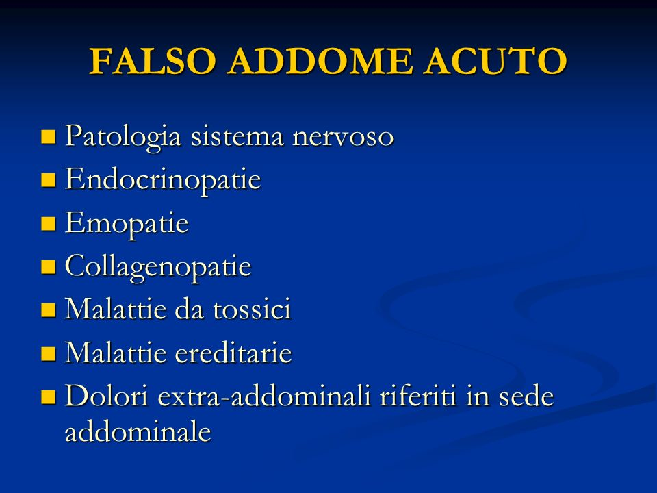 FALSO ADDOME ACUTO Patologia sistema nervoso Endocrinopatie Emopatie