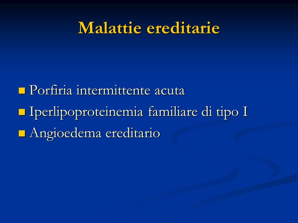 Malattie ereditarie Porfiria intermittente acuta