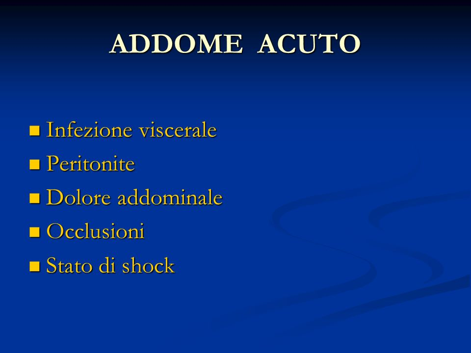 ADDOME ACUTO Infezione viscerale Peritonite Dolore addominale