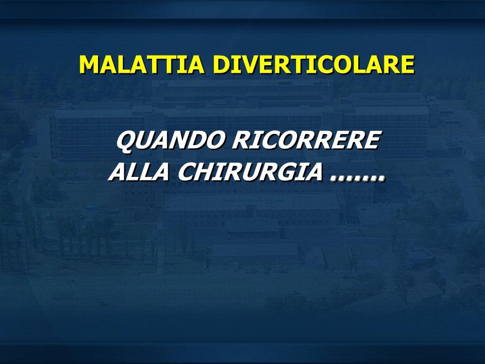 MALATTIA DIVERTICOLARE