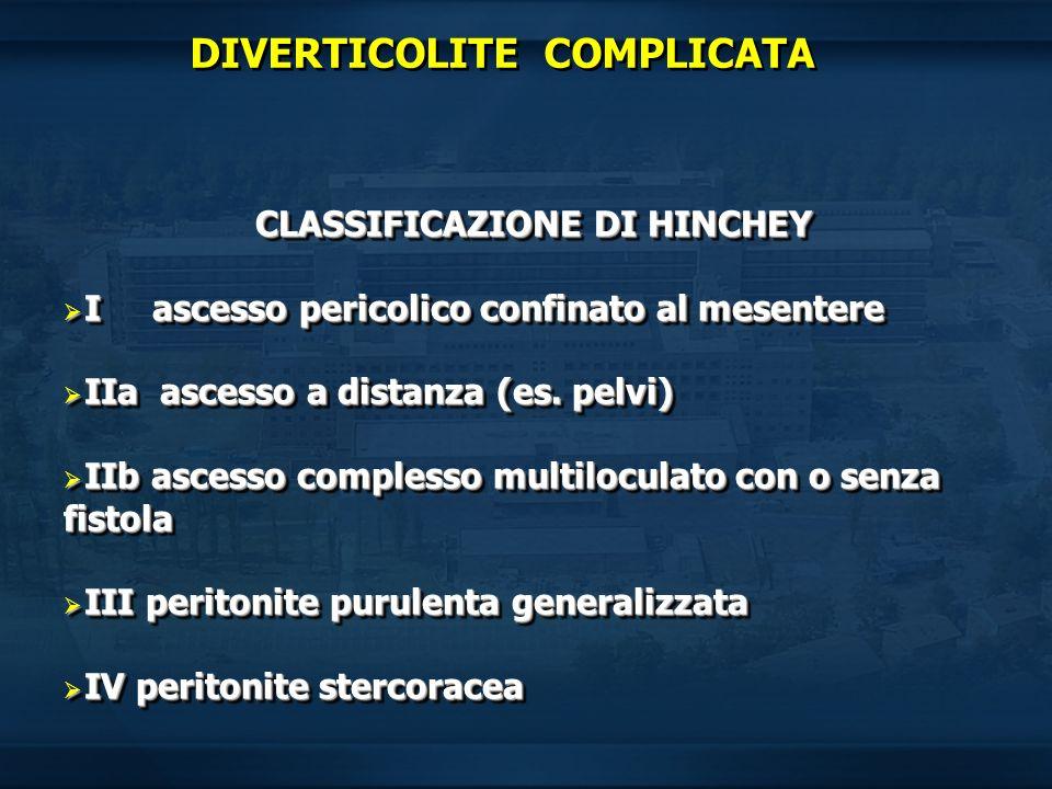 DIVERTICOLITE COMPLICATA CLASSIFICAZIONE DI HINCHEY