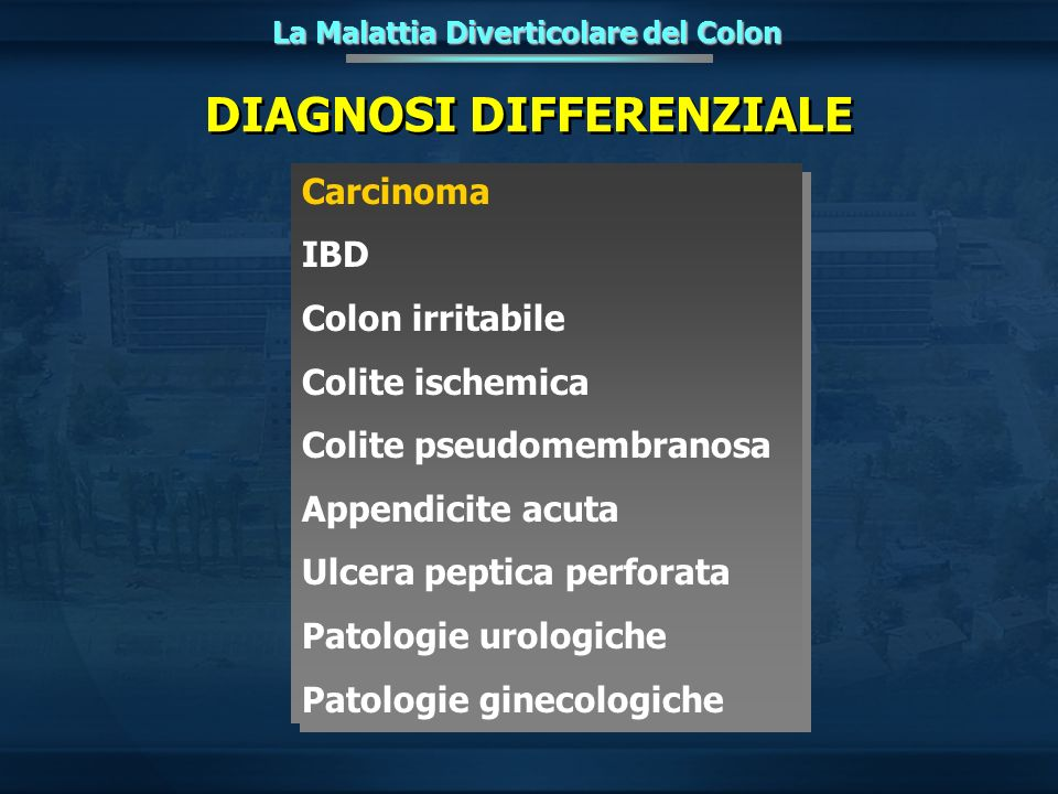 La Malattia Diverticolare del Colon DIAGNOSI DIFFERENZIALE