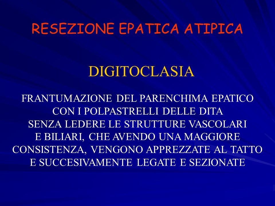 DIGITOCLASIA RESEZIONE EPATICA ATIPICA