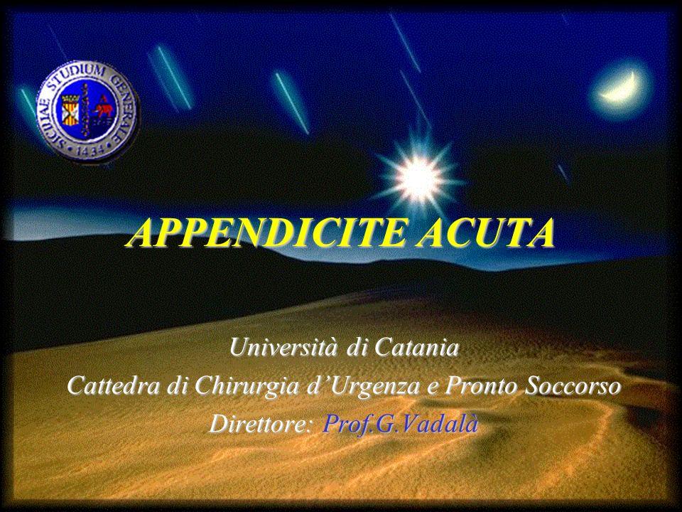 APPENDICITE ACUTA Università di Catania