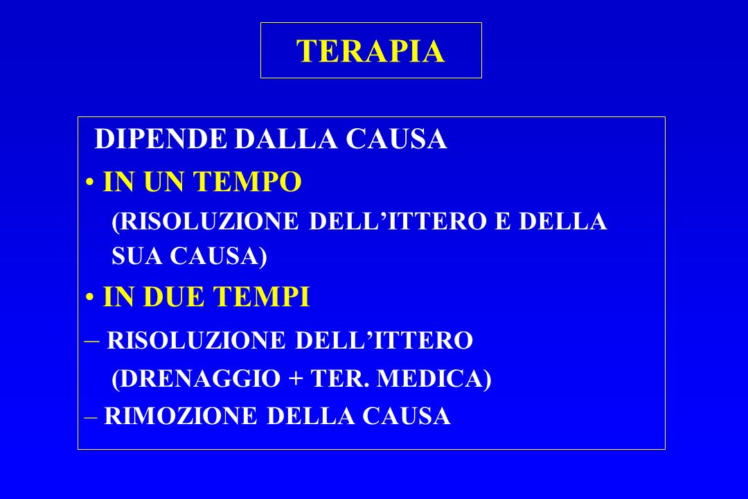 TERAPIA DIPENDE DALLA CAUSA IN UN TEMPO IN DUE TEMPI