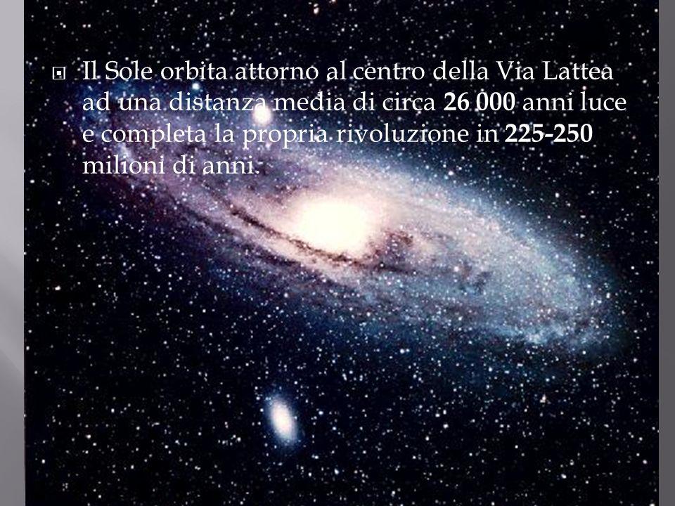Il Sole orbita attorno al centro della Via Lattea ad una distanza media di circa 26 000 anni luce e completa la propria rivoluzione in 225-250 milioni di anni.